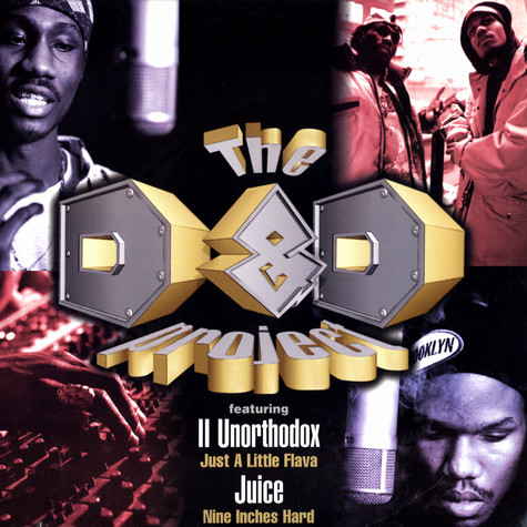 2 Unorthodox / Juice - Just A Little Flava / Nine Inches Hard