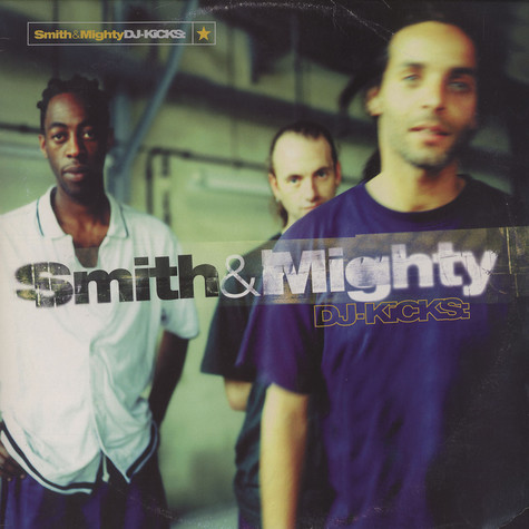 Smith & Mighty - DJ Kicks