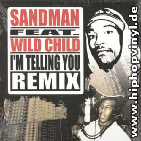 Sandman feat. Wildchild - I'm telling you remix