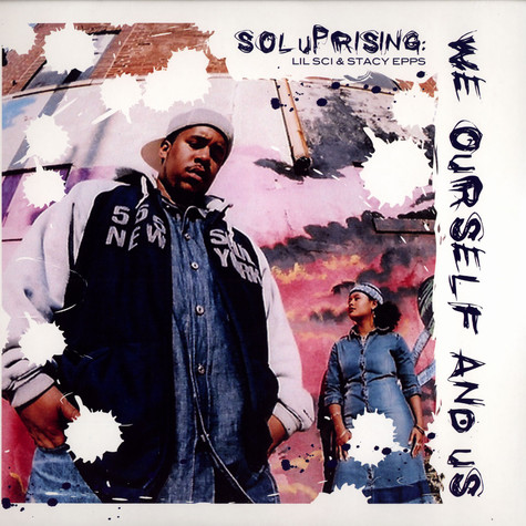 Sol Uprising (Lil Sci of Scienz Of Life & Stacy Epps) - We ourself and us