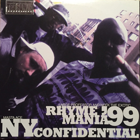 Sqwad, The: Large Professor & Neek The Exotic / Masta Ace   - Rhyme Mania '99 / NY Confidential