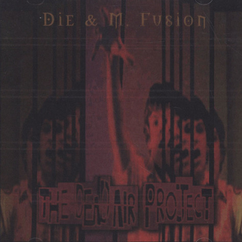 Die & M.Fusion - The dead air project