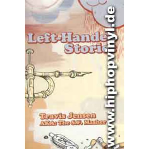 Travis Jensen a.k.a. The S.F. Master - Left-handed stories