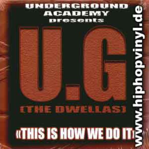 U.G. (Cella Dwellas) - This is how we do it