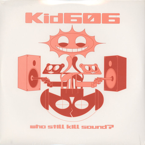 Kid 606 - Who still kill sound