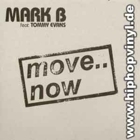 Mark B - Move now feat. Tommy Evans