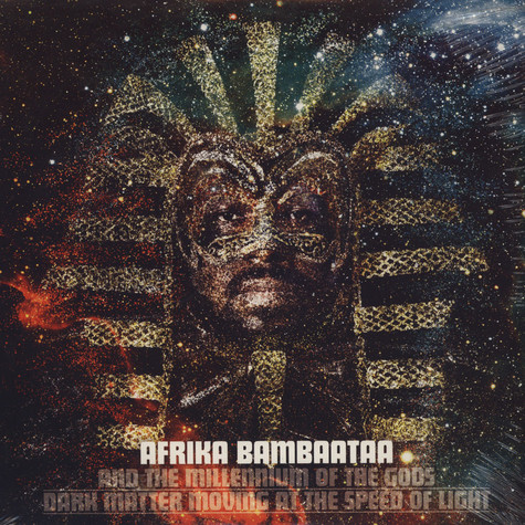 Afrika Bambaataa - And the millenium of the gods - dark matter moving at the speed of light