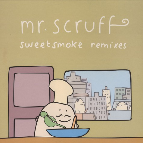 Mr.Scruff - Sweetsmoke remixes