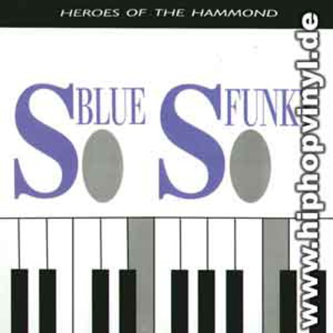 V.A. - So blue, so funky -heroes of the hammond