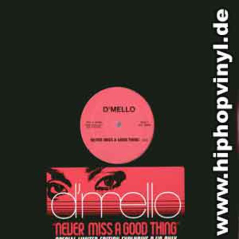 D'Mello - Never miss a good thing
