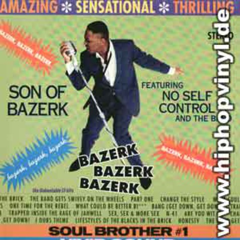 Son Of Bazerk - Bazerk Bazerk Bazerk feat. No Self Control And The Band