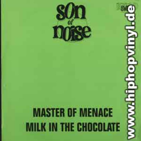 Son of Noise - Master of menace / milk in the chocolate