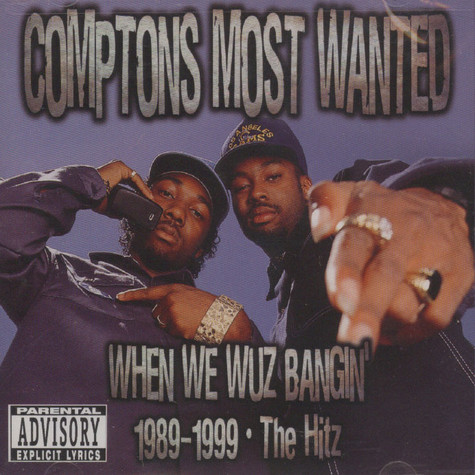 Comptons Most Wanted - When we wuz bangin 1989-1999 - the hitz