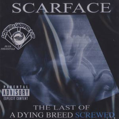 Scarface - Last of a dying breed - screwed