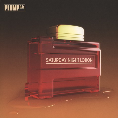Plump Djs - Saturday night lotion