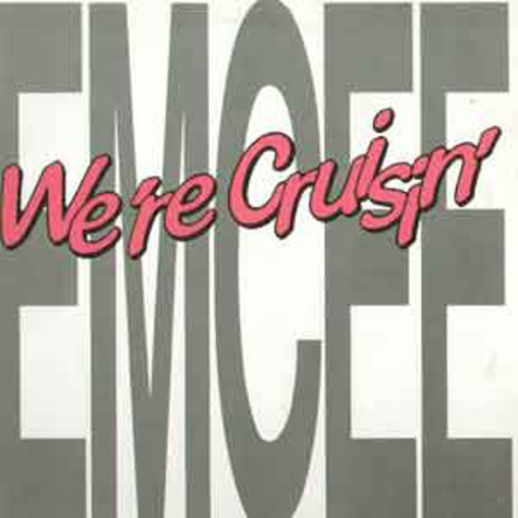 Emcee - We're cruisin'