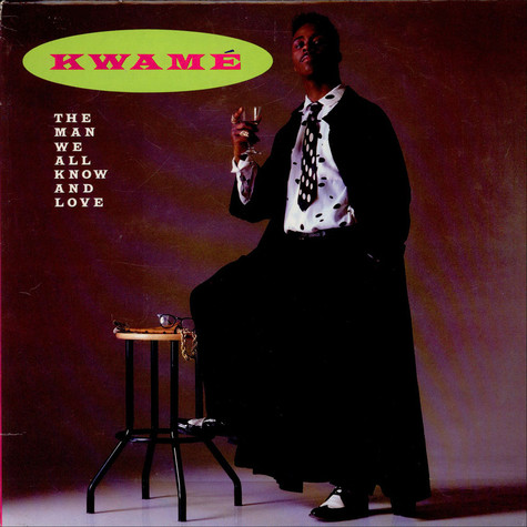 Kwamé   - The Man We All Know And Love