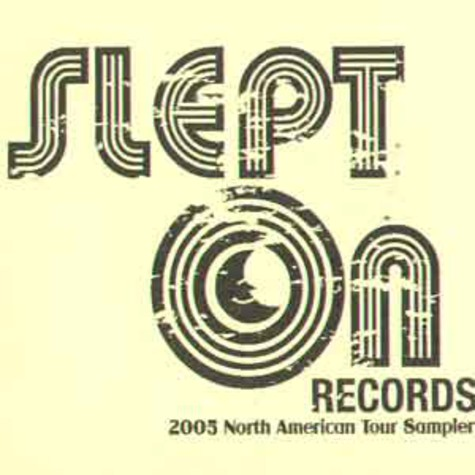 Slept On Records - 2005 north american tour sampler