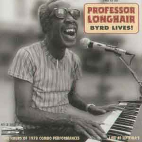 Professor Longhair - Byrd lives !