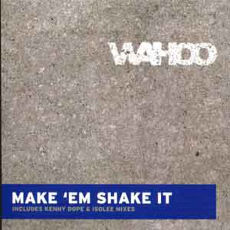 Wahoo - Make em shake it 2