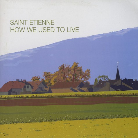 Saint Etienne - How we used to live