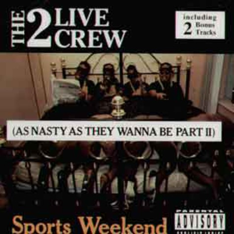 2 Live Crew - Sports weekend (as nasty as they wanna be part 2)