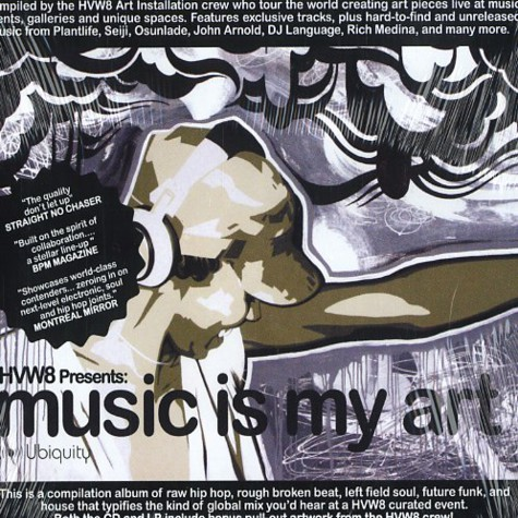 HVW8 presents - Music Is My Art