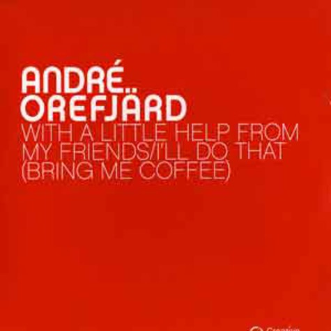 Andre Orefjard - With a little help from my friends