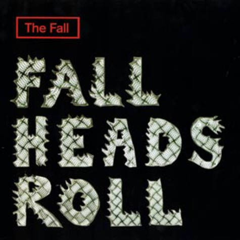 Fall, The - Fall heads roll
