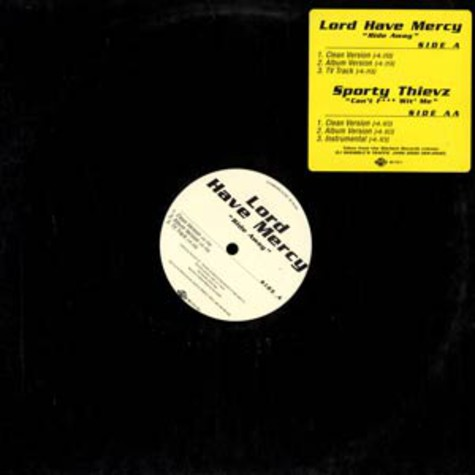 Lord Have Mercy / Sporty Thievz - Ride away / can't fuck wit me