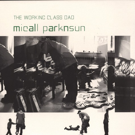 Micall Parknsun - The working class dad