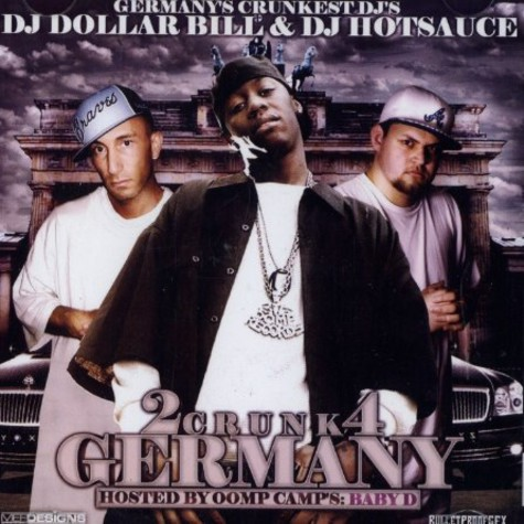 DJ Dollar Bill, DJ Hotsauce & Baby D of Oomp Camp - 2 Crunk 4 Germany