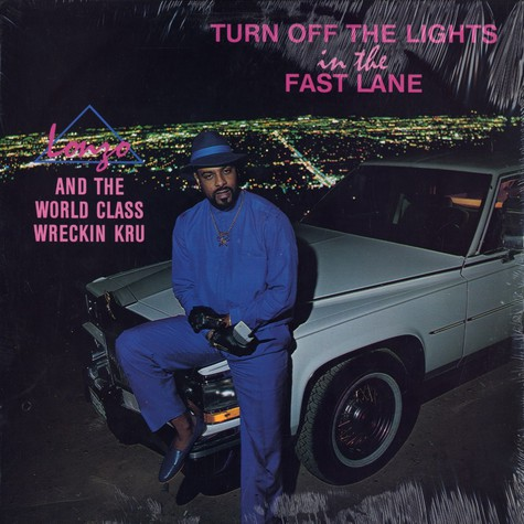 Lonzo and the World Class Wreckin Kru - Turn off the lights in the fast lane