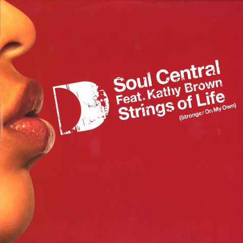Soul Central - Strings of life original + remix feat. Kathy Brown