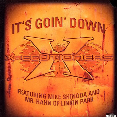 X-Ecutioners, The Featuring Mike Shinoda and Mr. Hahn - It's Goin' Down