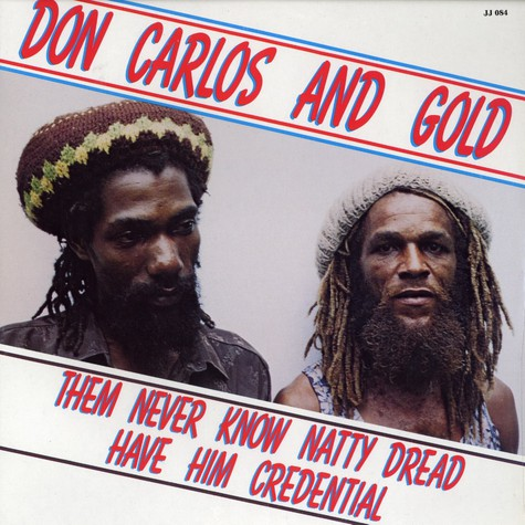 Don Carlos and Gold - Them never know natty dread have him credential