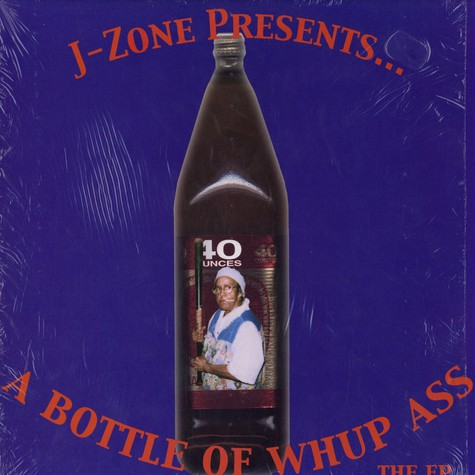 J-Zone - A Bottle Of Whup Ass - The EP