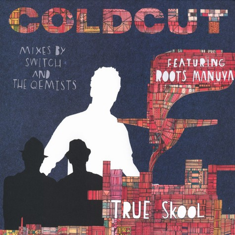 Coldcut - True skool remixes feat. Roots Manuva