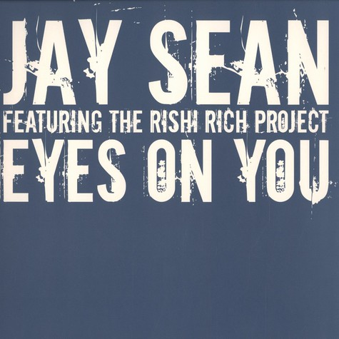 Jay Sean - Eyes on you feat. The Rishi Rich Project