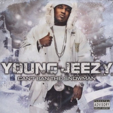 DJ Drama & Young Jeezy - Can't ban the snowman