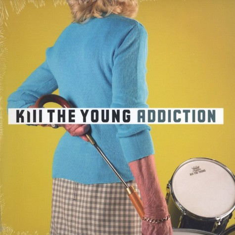Kill The Young - Addiction