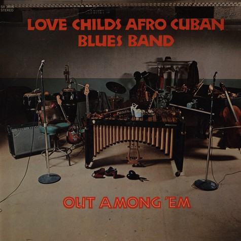 Love Childs Afro Cuban Blues Band - Out Among Em