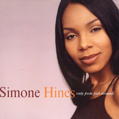 Simone Hines - Only fools fool around