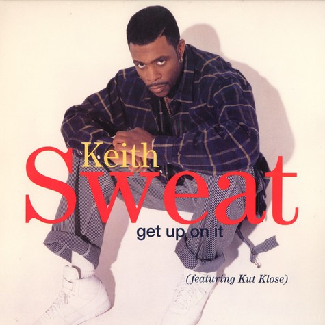 Keith Sweat - Get up on it feat. Kut Klose