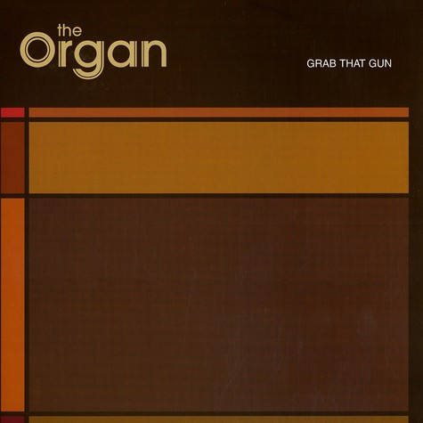 Organ, The - Grab that gun