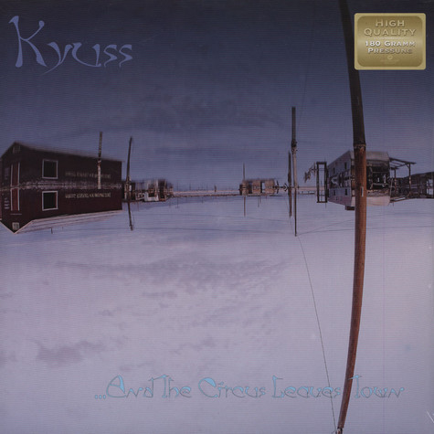 Kyuss - ... and the circus leaves town