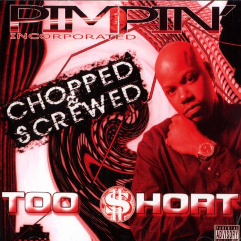 Too Short - Pimpin incorporated - chopped & screwed