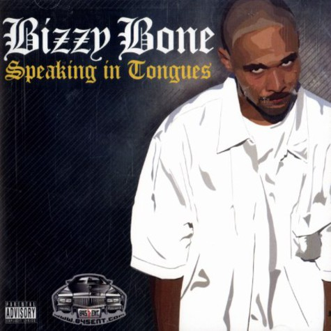 Bizzy Bone - Speaking in tongues