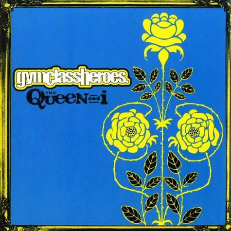 Gym Class Heroes - The queen and i
