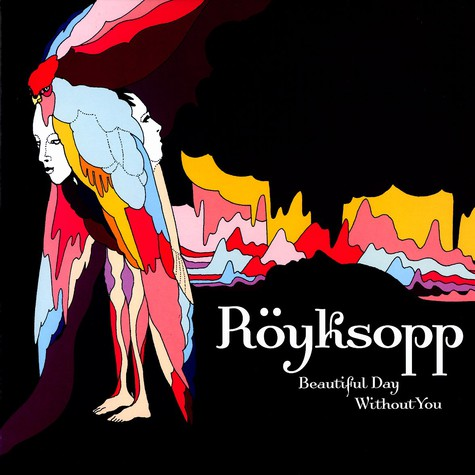 Royksopp - Beautiful day without you